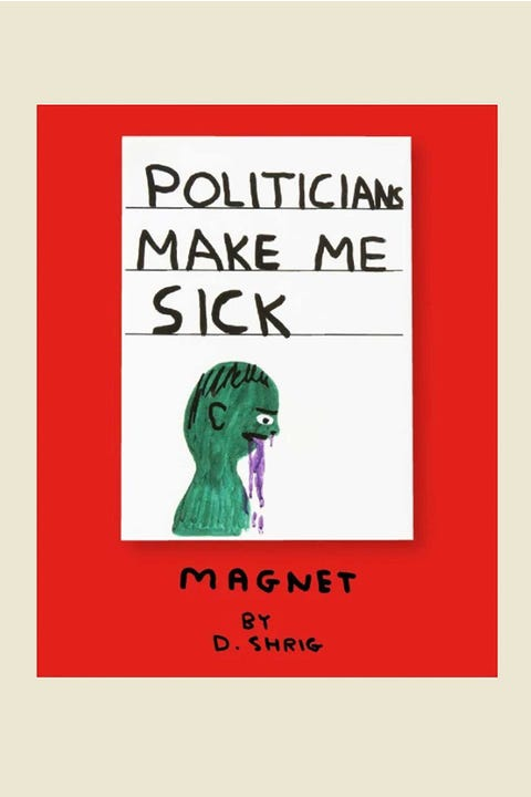 Third Drawer Down David Shrigley Politicians Make Me Sick Magnet